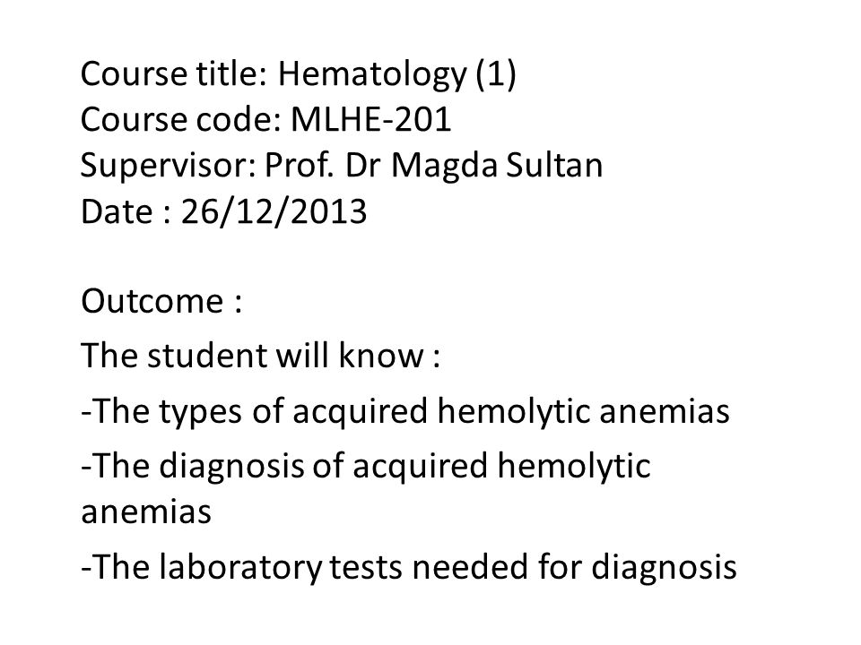 Course title: Hematology (1) Course code: MLHE-201 Supervisor: Prof.