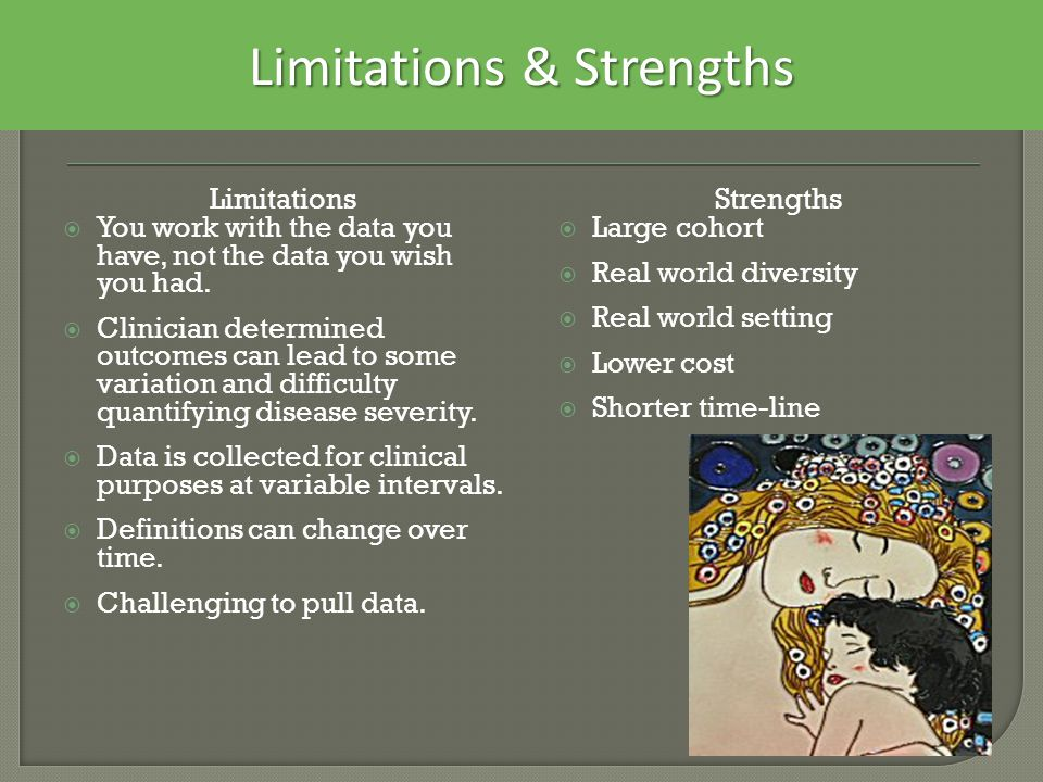 Limitations  You work with the data you have, not the data you wish you had.