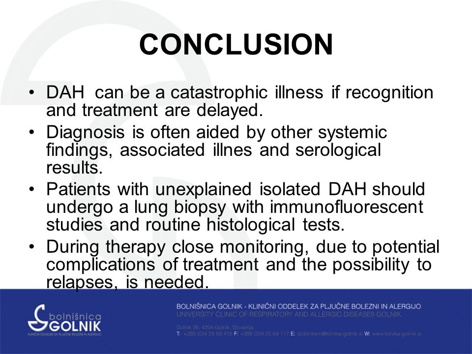 CONCLUSION DAH can be a catastrophic illness if recognition and treatment are delayed.