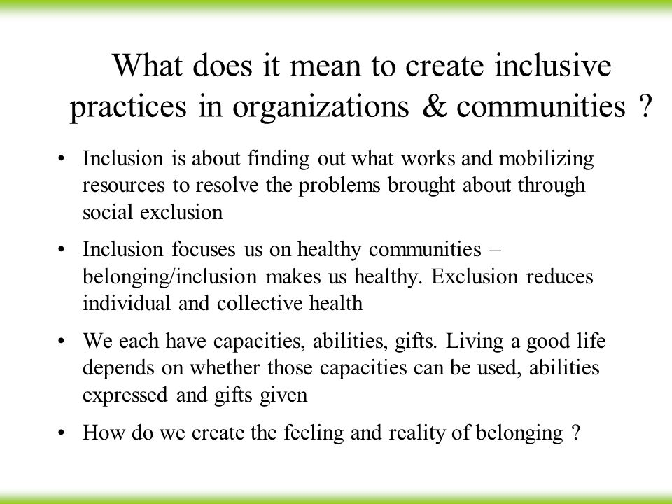 What does it mean to create inclusive practices in organizations & communities .