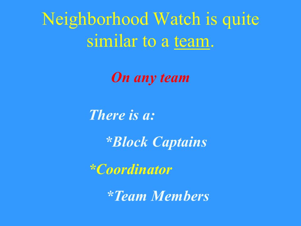 Neighborhood Watch Crime Prevention is enhanced when citizens care for the welfare of their neighbors, as well as their own.