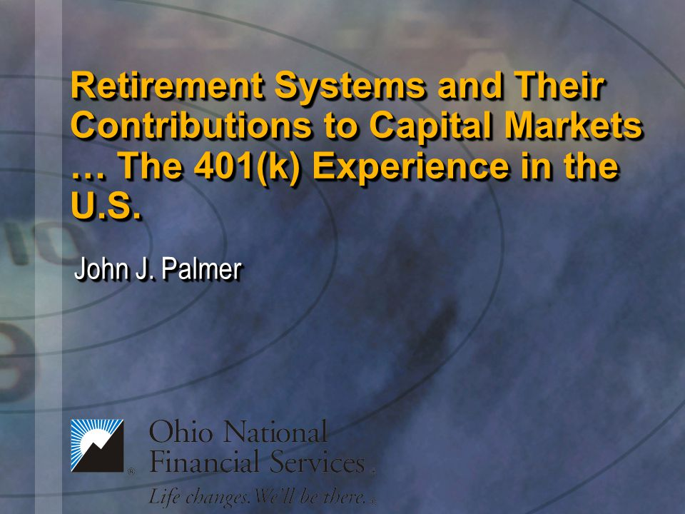 Retirement Systems and Their Contributions to Capital Markets … The 401(k) Experience in the U.S.