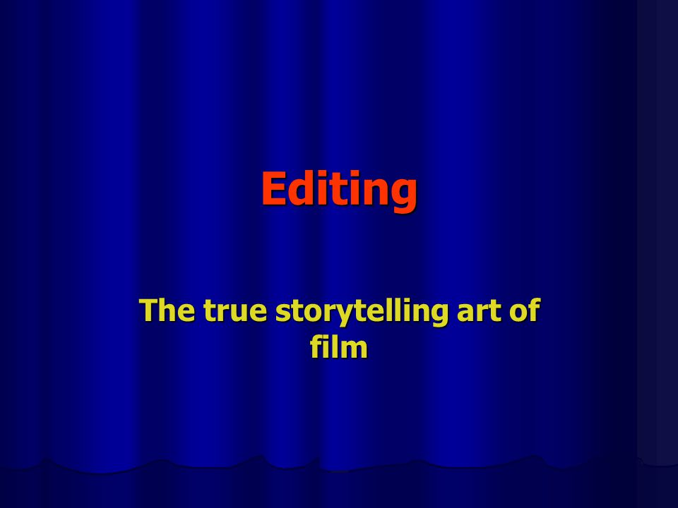 Editing The true storytelling art of film  Coverage Amount