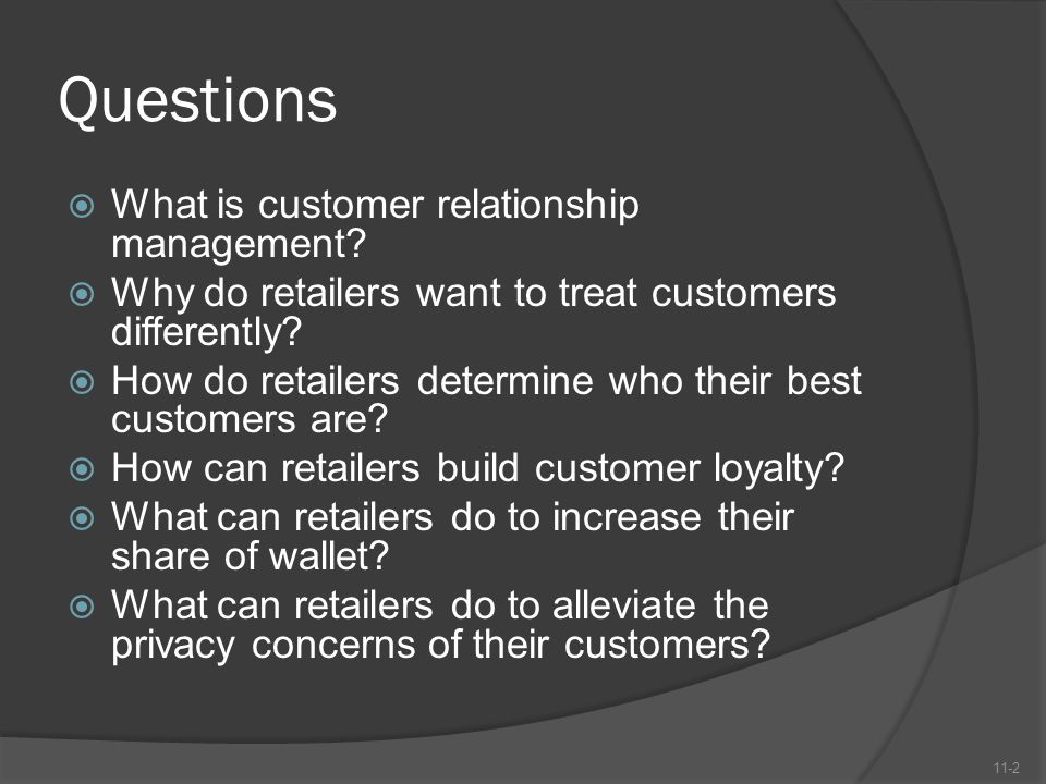 Customer Relationship Management  Questions  What is