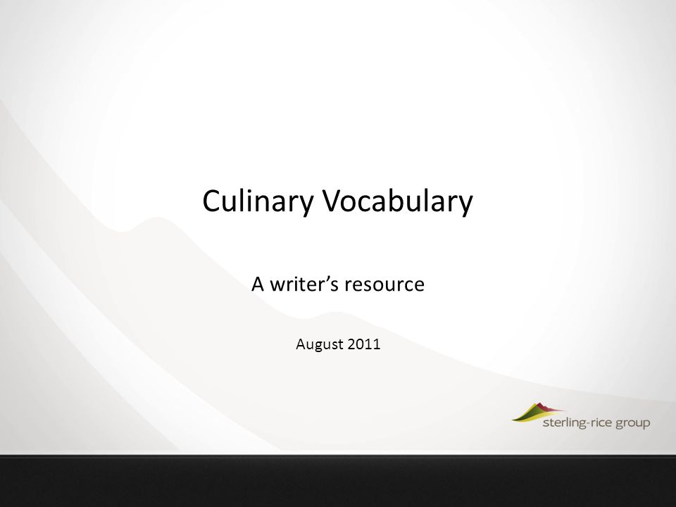 1 Culinary Vocabulary A Writers Resource August 2011