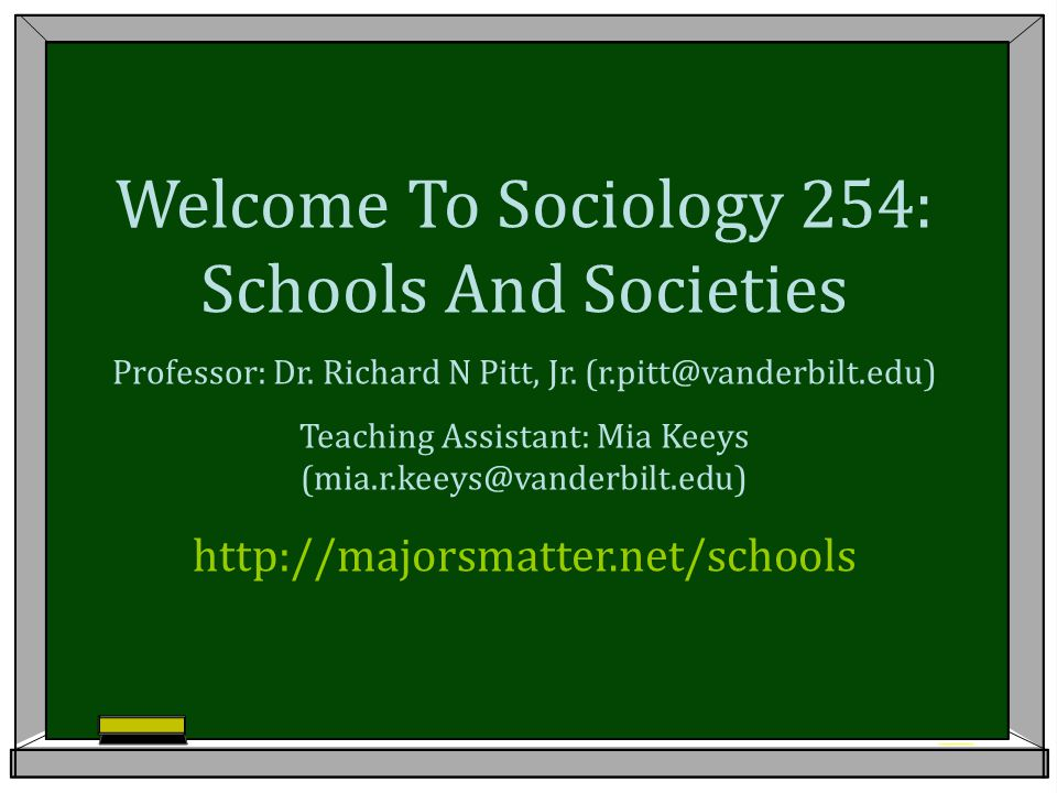 Welcome To Sociology 254: Schools And Societies Professor: Dr.