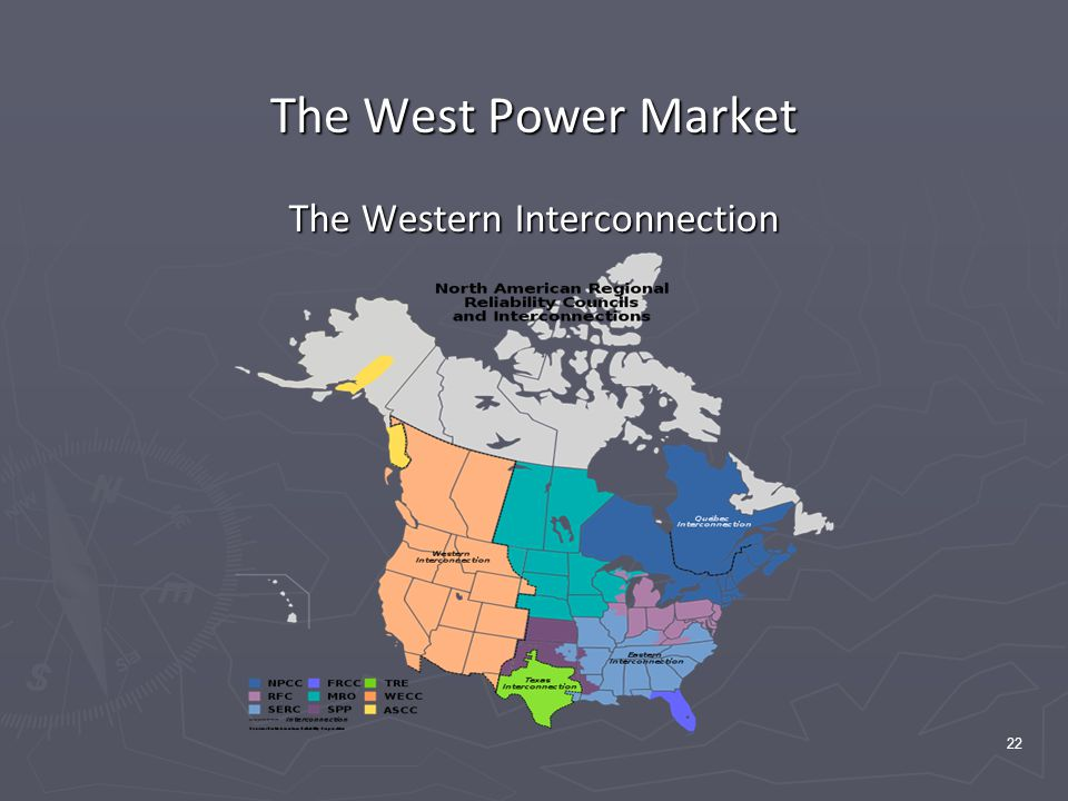22 The West Power Market The Western Interconnection