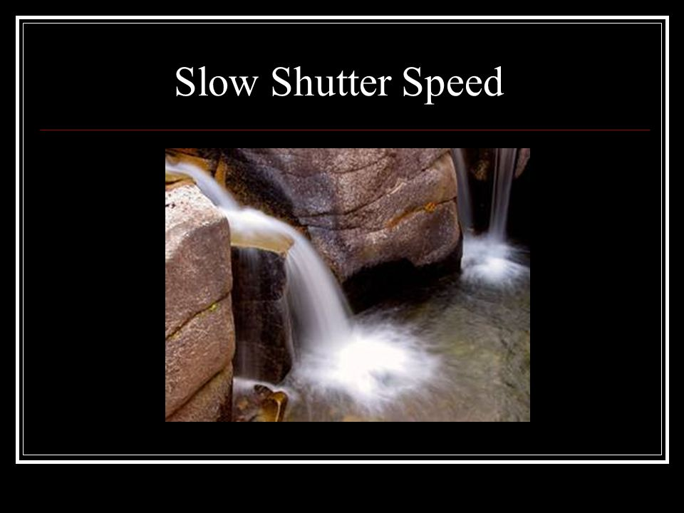 Slow Shutter Speed