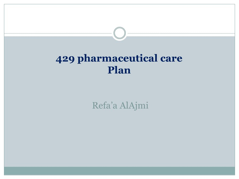 429 pharmaceutical care Plan Refa'a AlAjmi
