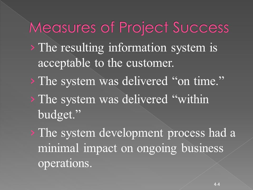 › The resulting information system is acceptable to the customer.