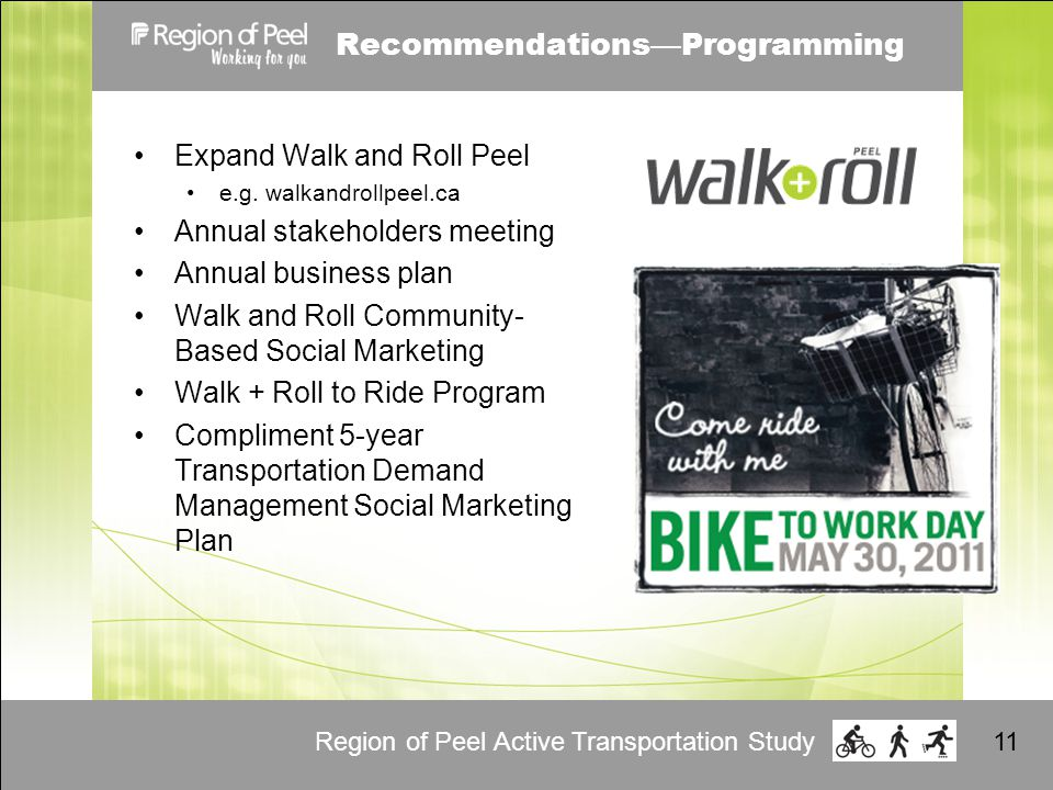 Region of Peel Active Transportation Study11 Expand Walk and Roll Peel e.g.