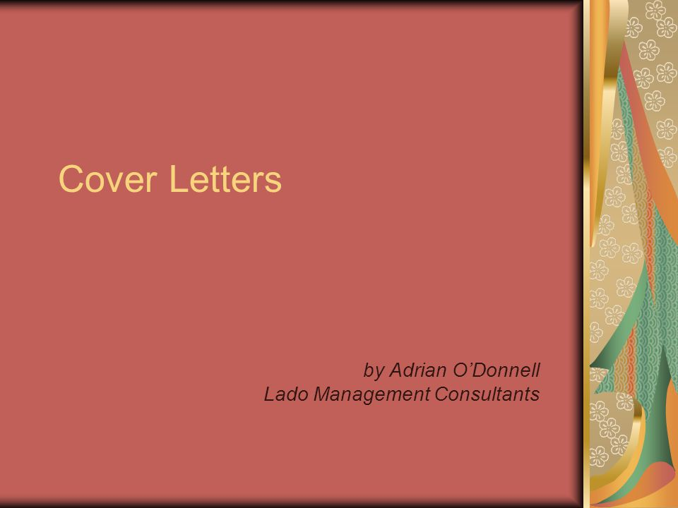 Cover Letters by Adrian O\'Donnell Lado Management Consultants. - ppt ...