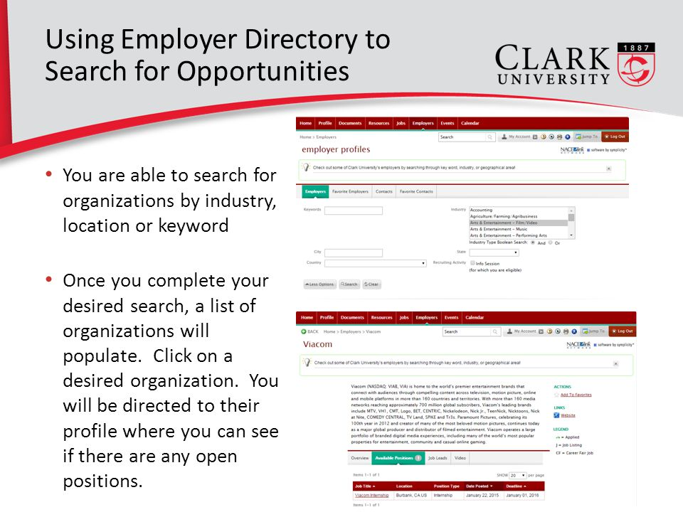 18 You are able to search for organizations by industry, location or keyword Using Employer Directory to Search for Opportunities Once you complete your desired search, a list of organizations will populate.