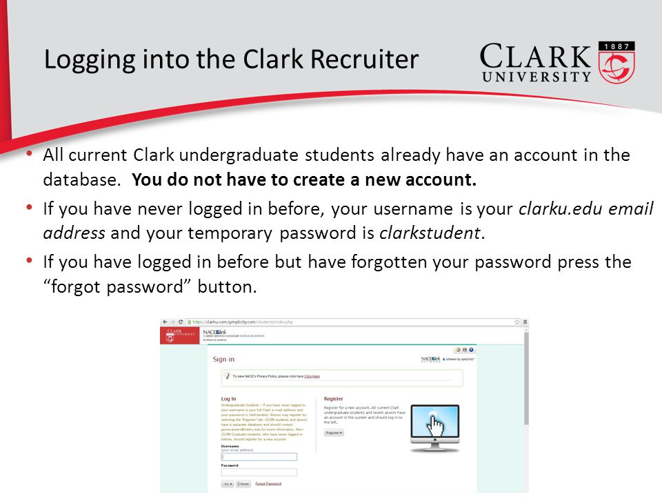 All current Clark undergraduate students already have an account in the database.