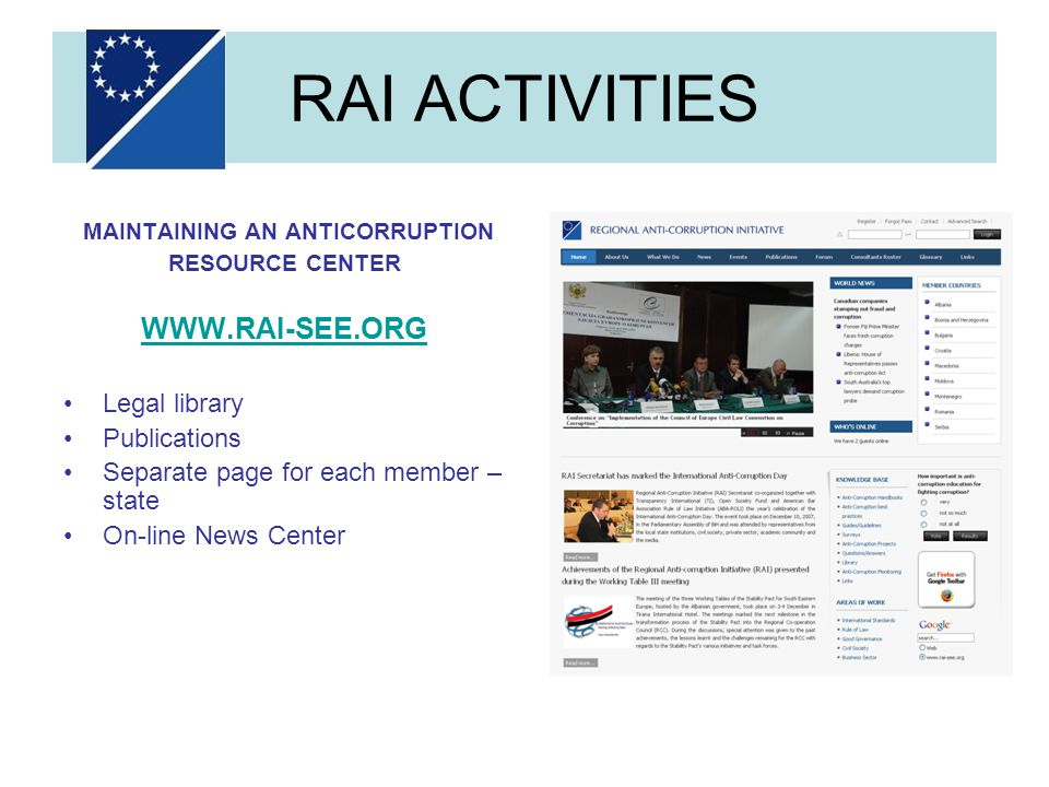 MAINTAINING AN ANTICORRUPTION RESOURCE CENTER   Legal library Publications Separate page for each member – state On-line News Center RAI ACTIVITIES