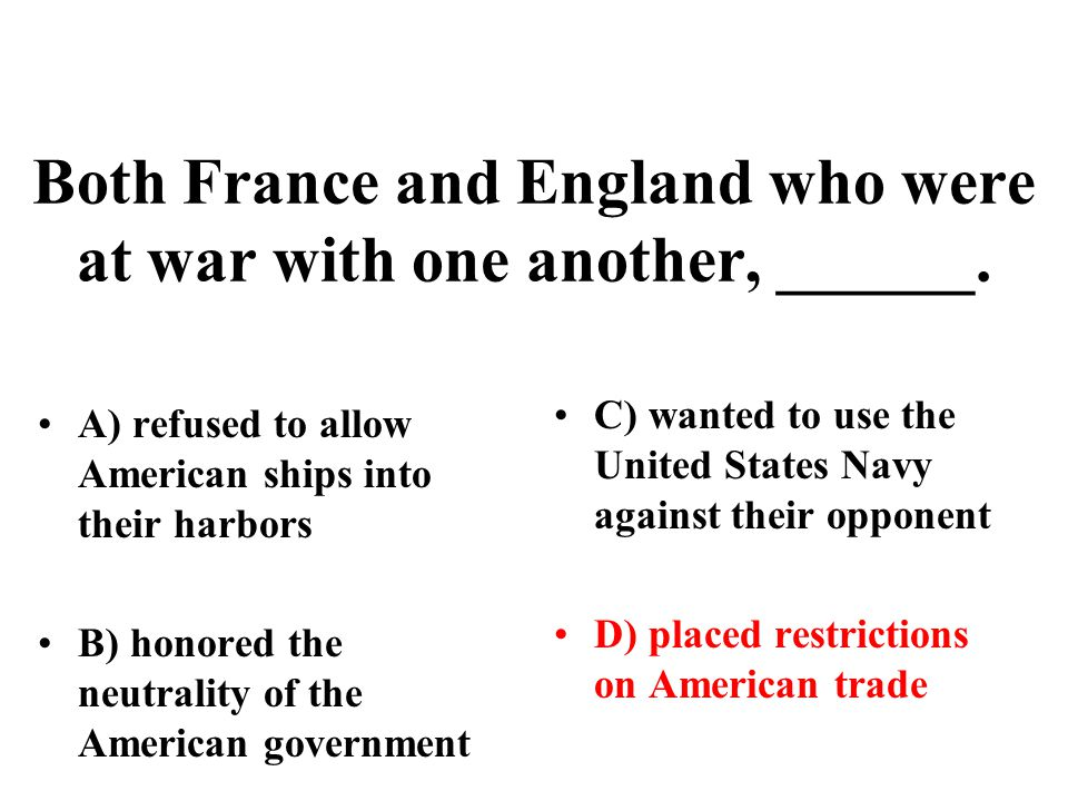 Both France and England who were at war with one another, ______.