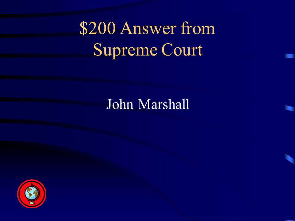 $200 Answer from Supreme Court John Marshall