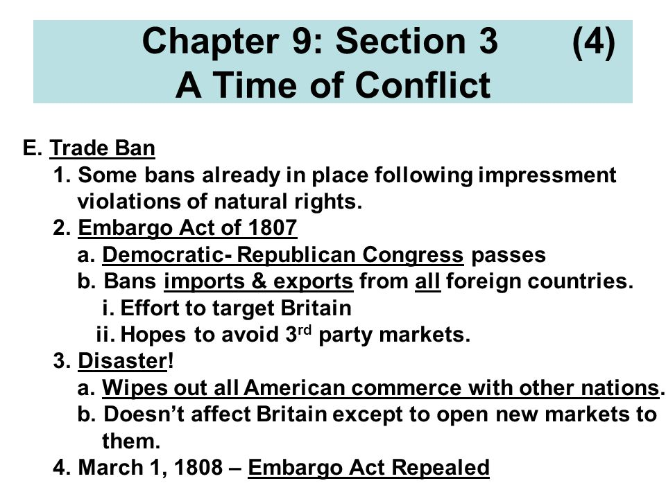Chapter 9: Section 3 (4) A Time of Conflict E. Trade Ban 1.