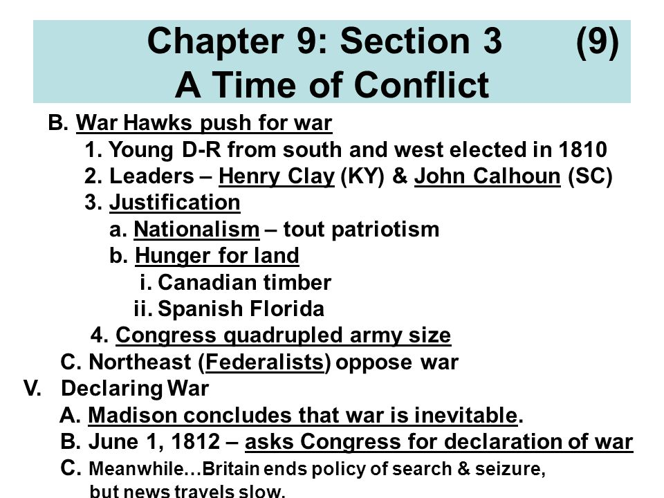 Chapter 9: Section 3 (9) A Time of Conflict B. War Hawks push for war 1.
