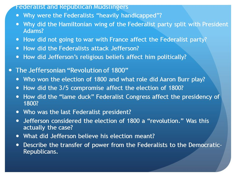 Federalist and Republican Mudslingers Why were the Federalists heavily handicapped .