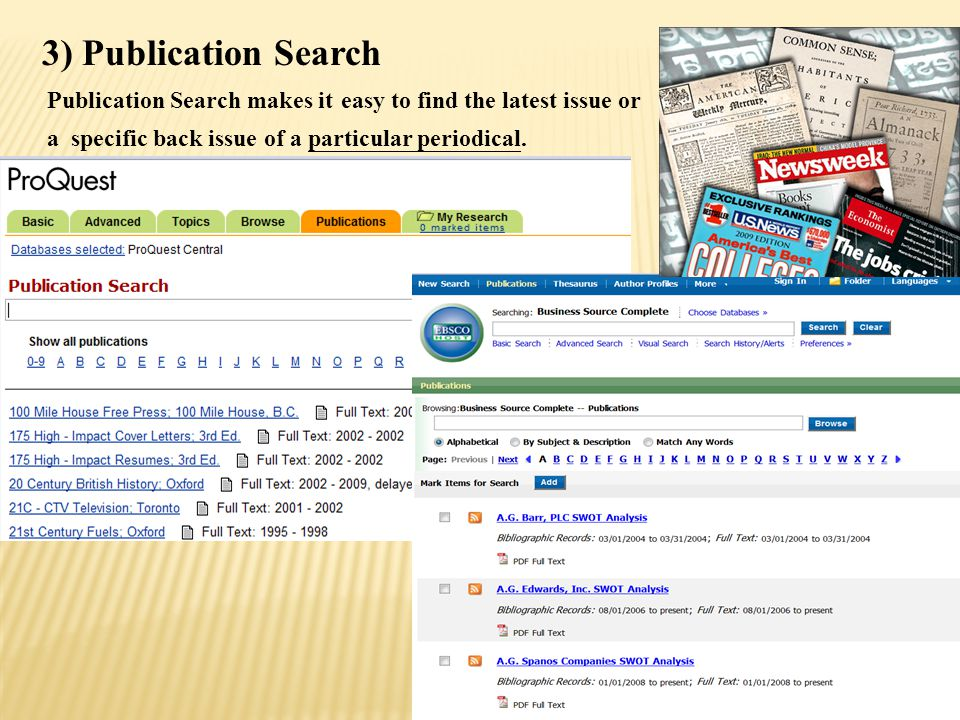 Publication Search makes it easy to find the latest issue or a specific back issue of a particular periodical.