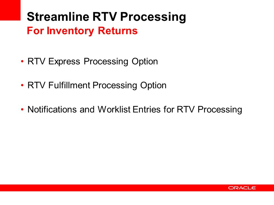 Streamline RTV Processing For Inventory Returns RTV Express Processing Option RTV Fulfillment Processing Option Notifications and Worklist Entries for RTV Processing
