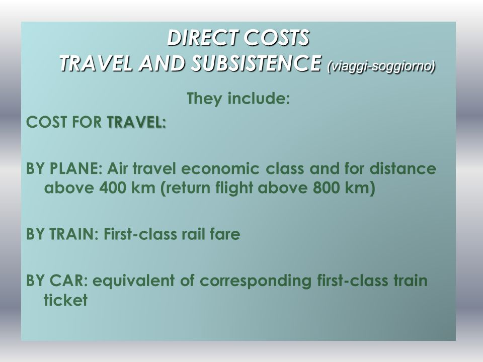 DIRECT COSTS TRAVEL AND SUBSISTENCE (viaggi-soggiorno)