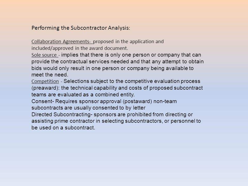 Performing the Subcontractor Analysis : Collaboration Agreements- proposed in the application and included/approved in the award document.