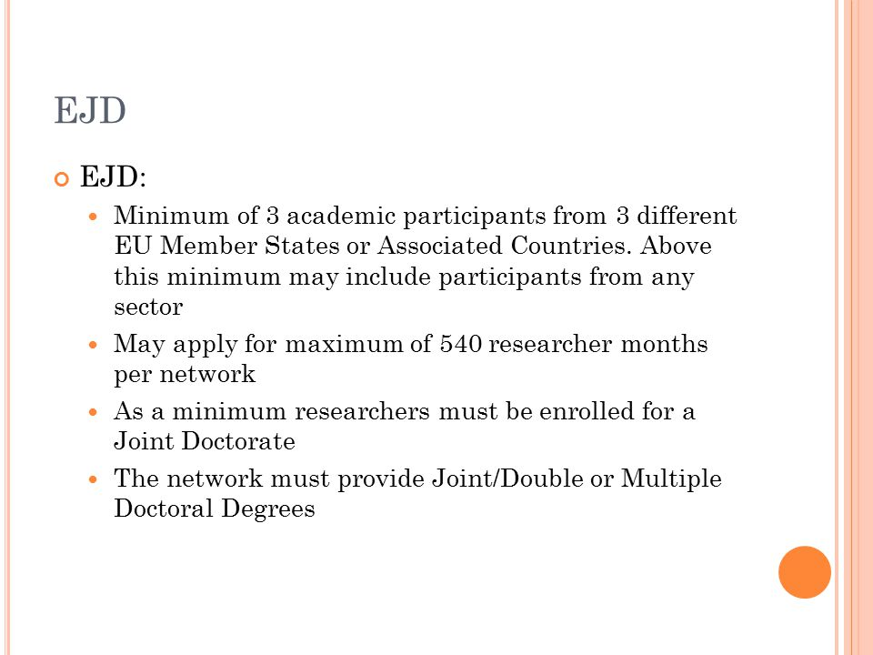 EJD EJD: Minimum of 3 academic participants from 3 different EU Member States or Associated Countries.