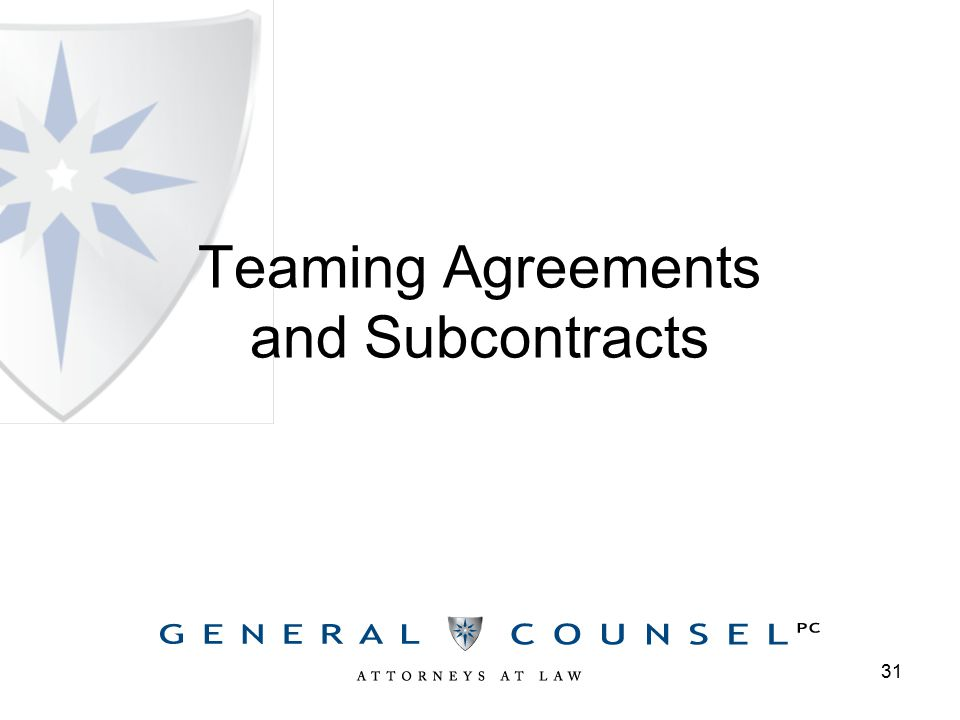 Teaming Agreements and Subcontracts 31