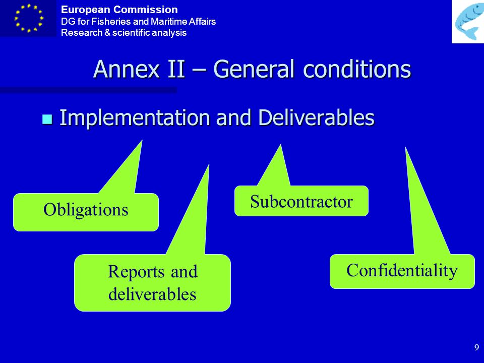 European Commission DG for Fisheries and Maritime Affairs Research & scientific analysis 8 Annex II – General conditions A.