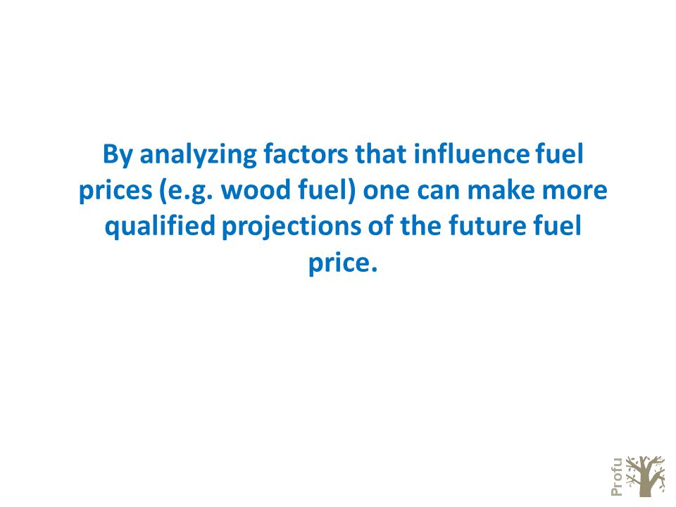 By analyzing factors that influence fuel prices (e.g.