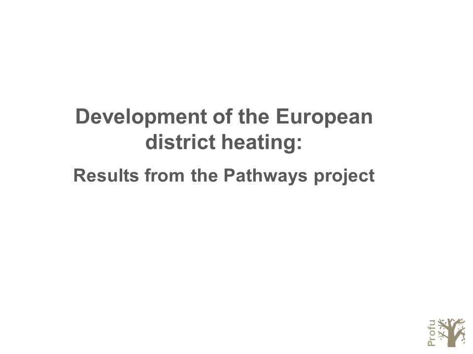 Development of the European district heating: Results from the Pathways project