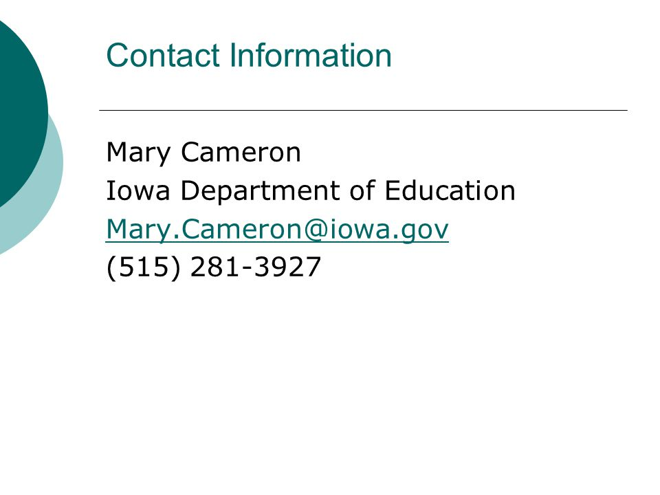 Contact Information Mary Cameron Iowa Department of Education (515)