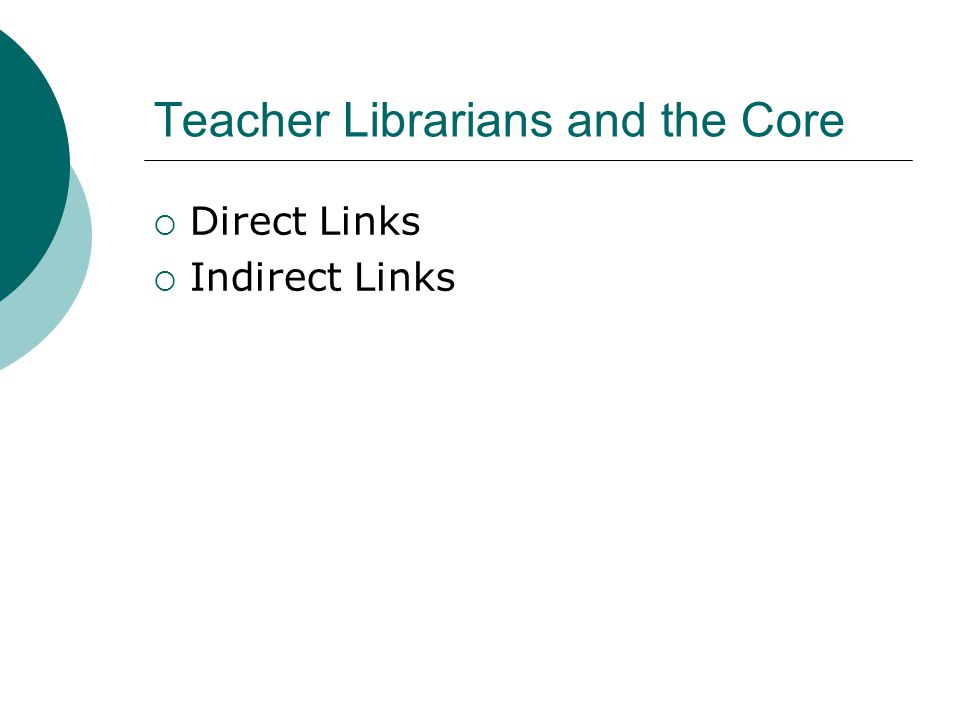 Teacher Librarians and the Core  Direct Links  Indirect Links