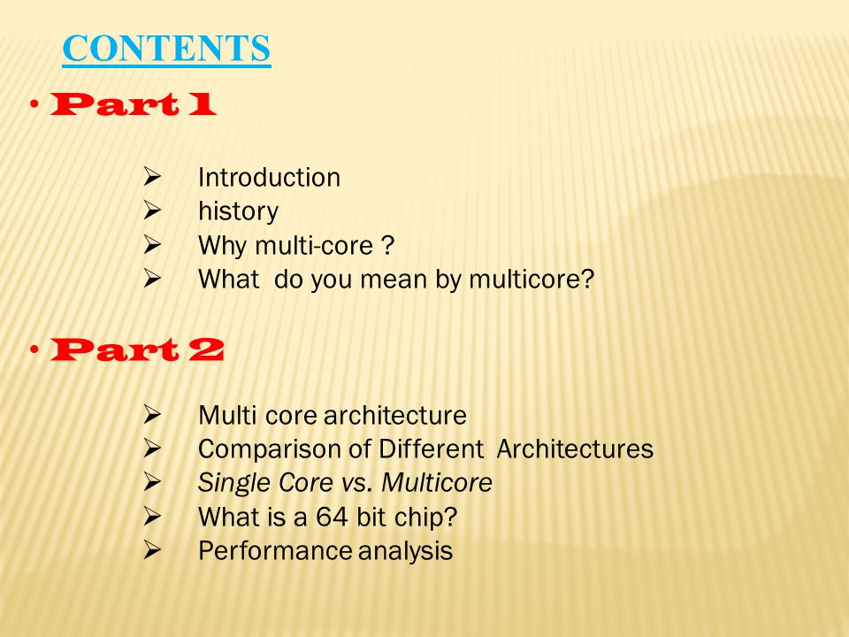  Introduction  history  Why multi-core .  What do you mean by multicore.