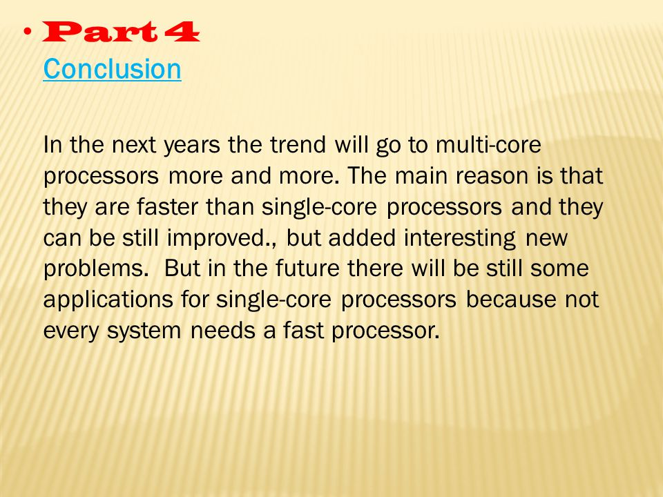 In the next years the trend will go to multi-core processors more and more.