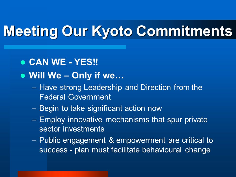 Meeting Our Kyoto Commitments CAN WE - YES!.