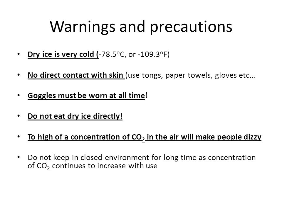 Dry Ice Lab Warnings And Precautions Dry Ice Is Very Cold 785 O