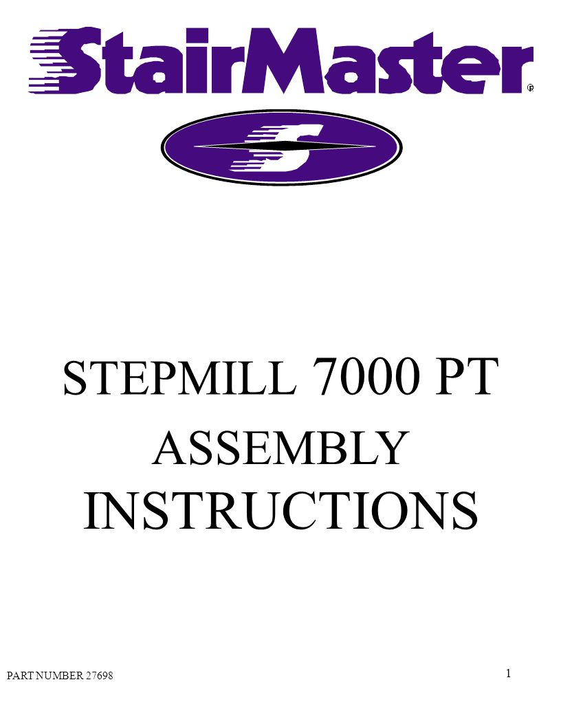 1 STEPMILL 7000 PT ASSEMBLY INSTRUCTIONS PART NUMBER 27698