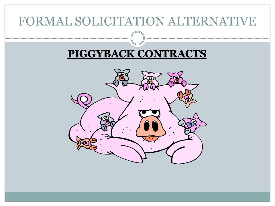 FORMAL SOLICITATION ALTERNATIVE PIGGYBACK CONTRACTS