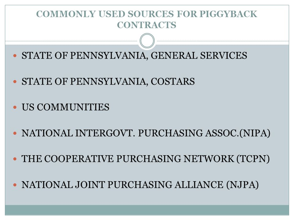 COMMONLY USED SOURCES FOR PIGGYBACK CONTRACTS STATE OF PENNSYLVANIA, GENERAL SERVICES STATE OF PENNSYLVANIA, COSTARS US COMMUNITIES NATIONAL INTERGOVT.