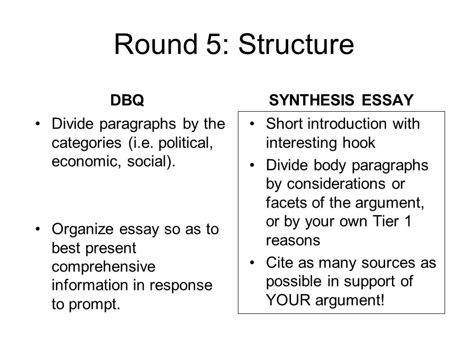 Round 5: Structure DBQ Divide paragraphs by the categories (i.e.