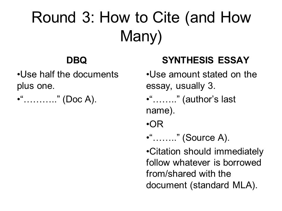 Round 3: How to Cite (and How Many) DBQ Use half the documents plus one.