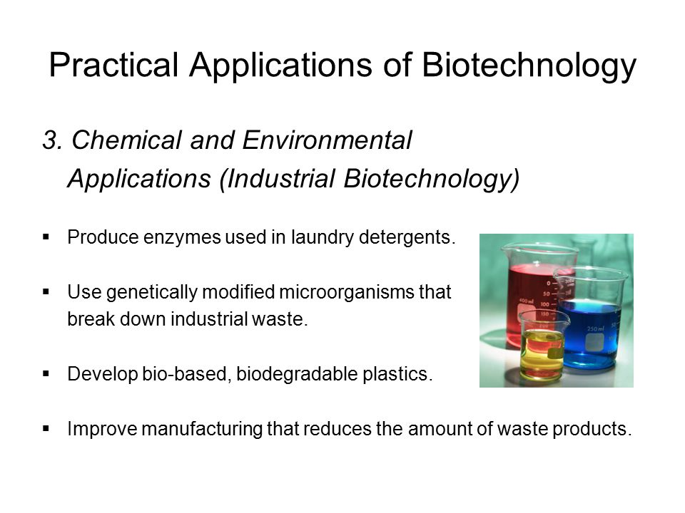 Practical Applications of Biotechnology 3.