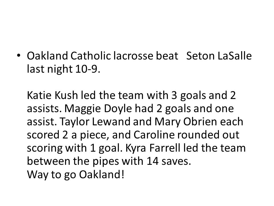 Oakland Catholic lacrosse beat Seton LaSalle last night 10-9.
