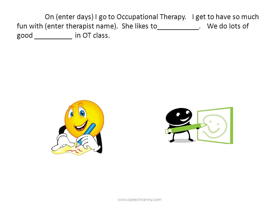 On (enter days) I go to Occupational Therapy.
