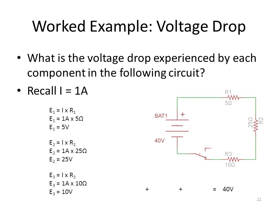 Worked Example: Voltage Drop What is the voltage drop experienced by each component in the following circuit.