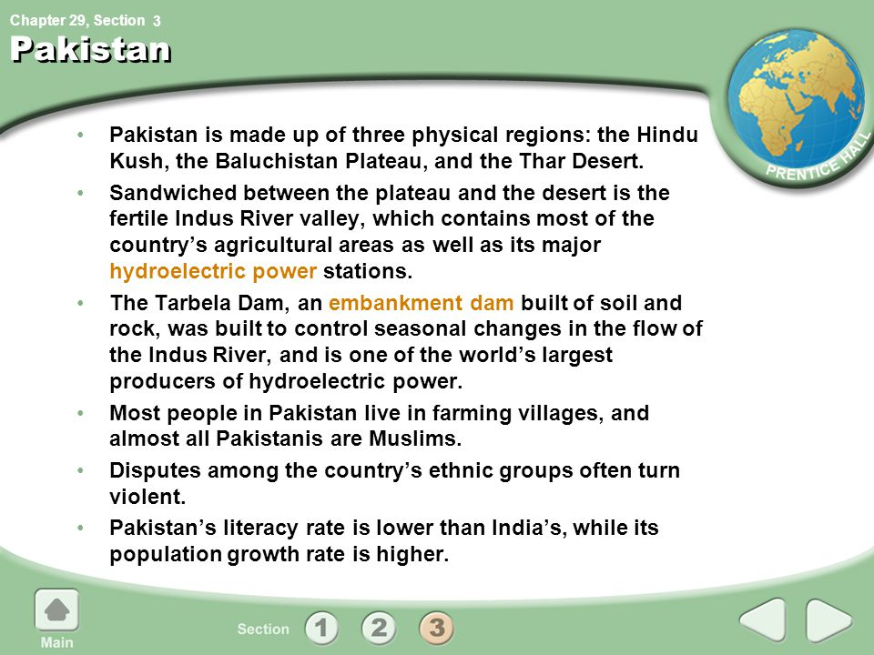 Chapter 29, Section Pakistan Pakistan is made up of three physical regions: the Hindu Kush, the Baluchistan Plateau, and the Thar Desert.