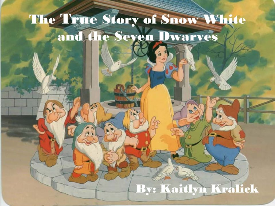 The True Story of Snow White and the Seven Dwarves By